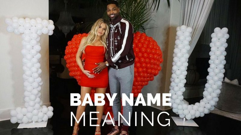 True Thomson, Thompson, Kardashian, Khloe Kardashian, Tristan Thompson, Baby, Name, Meaning