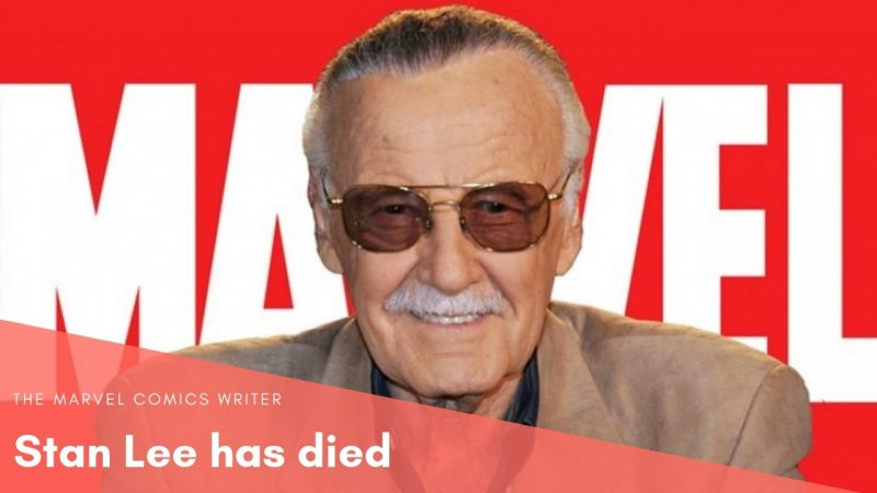 Stan Lee, the legendary writer of the Marvel Comics has died.